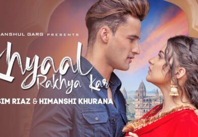 Khyaal Rakhya Kar – Lyrics Meaning in Hindi – Preetinder ft. Asim Riaz & Himanshi Khurana