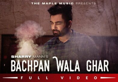 Bachpan Wala Ghar – Lyrics Meaning in English – Sharry Maan