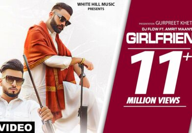 Girlfriend – Lyrics Meaning in English – Dj Flow Ft. Amrit Maan