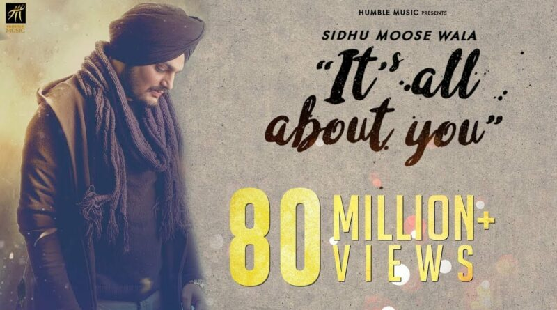 Its All About You – Lyrics Meaning in English – Sidhu Moose Wala